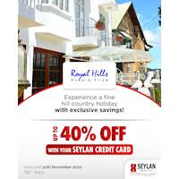 Enjoy up to 40% savings at Royal Hills with Seylan Credit Card