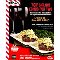 2 Sirloin steaks, creamy mash potatoes and 2 glasses of red wine for LKR 7000+ at TGI Fridays