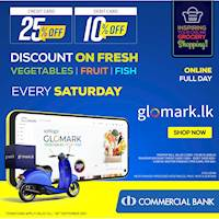 Enjoy up to 25% DISCOUNT for Vegetables, Fruit & Fish exclusively for Commercial Bank Cards at www.glomark.lk