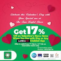 Enjoy an exclusive discount of 17% on all Valentine's Day menu items when you pay with iPay or any LANKAQR enabled payment app at The Four Leafed Clover.