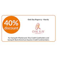40% discount on double and triple room bookings on full board, half board stays at Oak Ray Regency, Kandy for Sampath Bank Cards