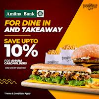 Enjoy 10% OFF for all Dine-In & Takeaway orders when you shop with your Amana Bank card