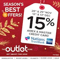 Enjoy this Season with savings on Amex & Master Credit Card 15% off @ The Outlet Store