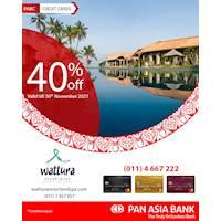 40% off at Wattura Resort and Spa for Pan Asia Bank Credit Cards